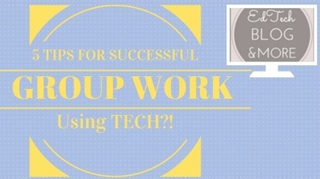 Ways to Make Group Work with Tech More Successful | NOLA Ed Tech | Scoop.it