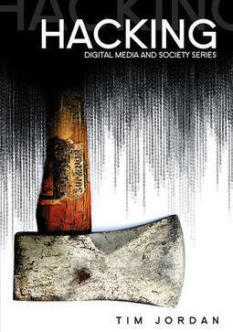 Tim Jordan - Hacking: Digital Media and Technological Determinism   Digital Protest   Scoop.it