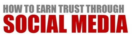 How To Earn Trust Through Social Media | Business 2 Community | Surviving Social Chaos | Scoop.it