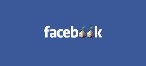 Facebook just created a new Tor link for users who wish to remain anonymous | Geeks | Scoop.it