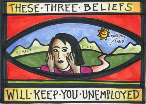 These Three Beliefs Will Keep You Unemployed | HR with a Human Voice | Scoop.it