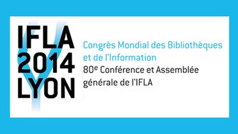 IFLA 2014 - Portail Culture de la Ville de Lyon | Lyon et ses environs : actualités culturelles | Scoop.it