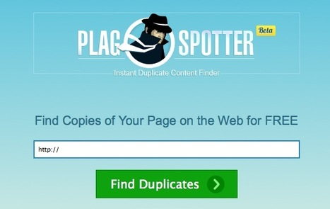 Instant Duplicate Content Finder: PlagSpotter | A Social, Tech, Market, Geek addicted | Scoop.it