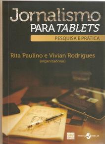 Livro aborda a relação entre o jornalismo e os tablets - Jornalistas da Web | CoMuNiC@ÇãO | Scoop.it