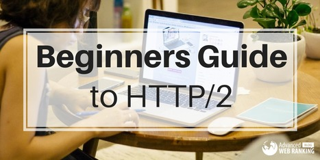 A Beginner's Guide to HTTP/2 and its Importance | SEO | Scoop.it