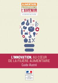 L'innovation, au coeur de la filière alimentaire. Guide illustré | Fil'Agro - Innovation | Scoop.it