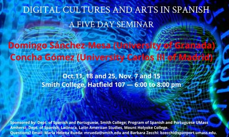 Domingo Sánchez-Mesa and Concha Gómez offer a 5-day seminar on DIGITAL CULTURES in SPANISH | The UMass Amherst Spanish & Portuguese Program Newsletter | Scoop.it