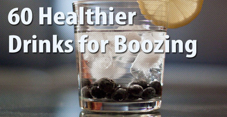 60 Healthier Drinks for Boozing | Office interests | Scoop.it