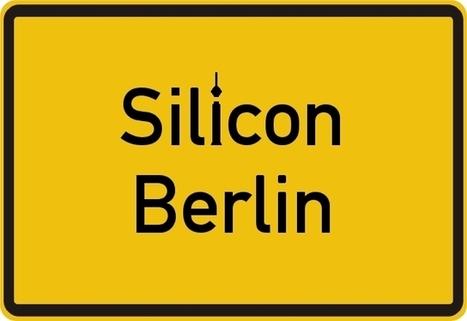 [Spécial Berlin] Berlin, la nouvelle terre d'accueil des start-up ... | Entrepren. | Scoop.it