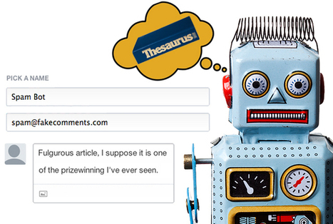 11 Spam Comments That Look Like Drunk Thesauruses (And Why) | The Learning Lounge | Scoop.it