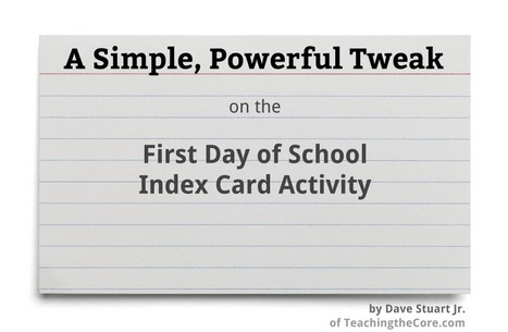 A Simple, Powerful Tweak on the First Day of School Index Card Activity - Dave Stuart Jr.   Cool School Ideas   Scoop.it