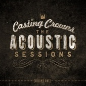 Casting Crowns | Official Artist Site :: New Album 'The Acoustic Sessions Vol. 1' Available Now! | Pastoral Universitaria | Scoop.it
