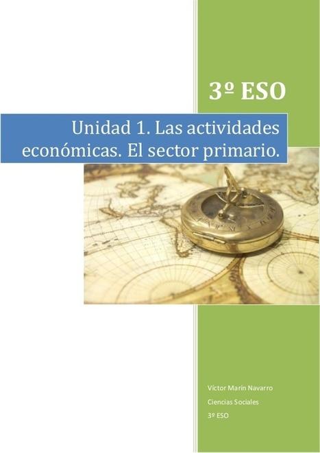 Unidad 1. Las actividades económicas. El sector primario. 3º ESO. | Rúbricas | Scoop.it