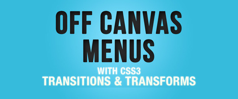 Off Canvas Menus with CSS3 Transitions and Transforms | Les techos | Scoop.it