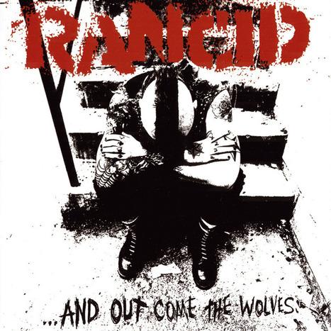 de mi discoteca - RANCID And Out Come The Wolves | AQUELLOS AÑOS LOCOS - Discos, Juegos y Películas | Scoop.it