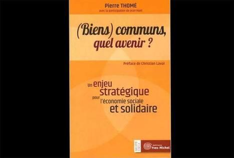 """UP Magazine - """"(Biens) communs, quel avenir ? : Un enjeu stratégique pour l'économie sociale et solidaire""""   CULTURE, HUMANITÉS ET INNOVATION   Scoop.it"""