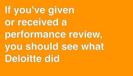If you've given or received a performance review, you should see what Deloitte just did I Joseph Kingsbury | Entretiens Professionnels | Scoop.it