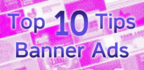 Top 10 Tips for Great Banner Ads | How to create great banners | Scoop.it