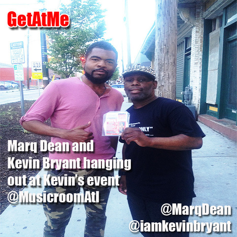 GetAtMe Marq Dean and Kevin Bryant hanging @musicroomatl and Kevin's StarCoach Event... #ItsAboutTheMusic | GetAtMe | Scoop.it
