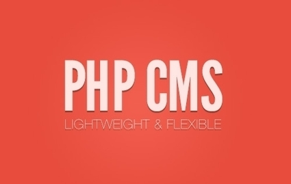 6 Lightweight & Flexible PHP CMS | Development on Various Platforms | Scoop.it