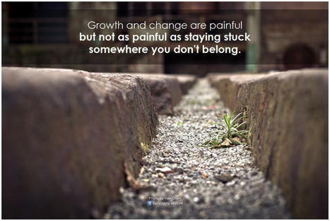 Growth and change are painful … | #BetterLeadership | Scoop.it