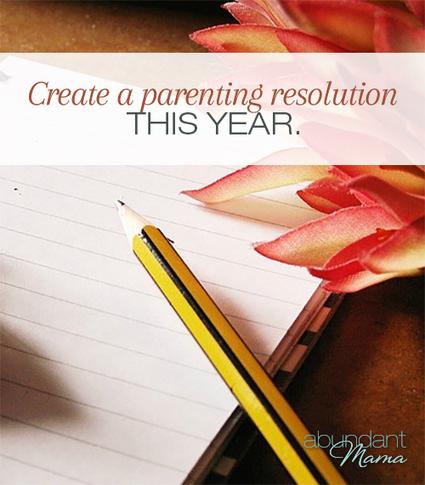 10 Parenting Resolutions for 2014 | Abundant Mama | parenting | Scoop.it