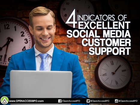 4 Indicators of excellent social media customer support   Open Access BPO   Outsourcing and Customer Service   Scoop.it