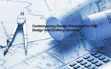 Contemporary Design Principles For CAD Design And Drafting Services | The AEC Associates | Scoop.it