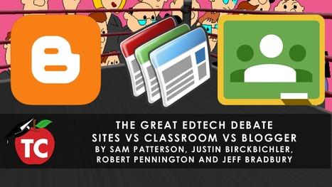 The Great EdTech Debate: Google Sites vs Google Classroom vs Blogger | Educación y TIC | Scoop.it