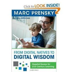 Amazon.com: From Digital Natives to Digital Wisdom: Hopeful Essays for 21st Century Learning (9781452230092): Marc R. Prensky: Books | What's New in the WMC? | Scoop.it