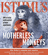 Primate research, Madison Jazz Consortium, bartenders in the July 31 issue of ... - Isthmus | ANIMAL LATITUDE NEWS | Scoop.it