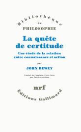 La quête de certitude - Bibliothèque de Philosophie - GALLIMARD - Site Gallimard | philopragma | Scoop.it