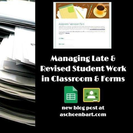 The Schoenblog: Managing Late & Revised Student Work in Classroom & Forms | BHS - Articles of Interest | Scoop.it