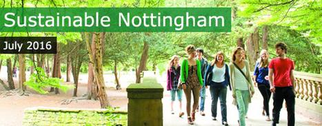 Sustainable Nottingham July 2016 | Brendan Palmer on Sustainability | Scoop.it