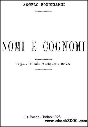 Angelo Bongioanni - Dizionario Dei Nomi e Cognomi Italiani - Free eBooks Download | CASTELLARIN FAMILY | Scoop.it