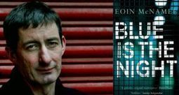 Blue is the Night by Eoin McNamee is the new Irish Times Book Club choice - Irish Times | The Irish Literary Times | Scoop.it