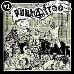 Punk4Free Compilation #1 - puNk4free - [anarcoposer punk hardcore magazine] | KikDrum-Music News | Scoop.it