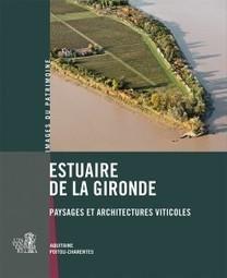 Parution   Estuaire de la Gironde : paysages et architectures viticoles   La cave à livres   Scoop.it