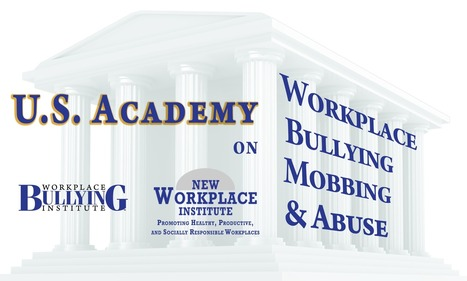 Announcing the U.S. Academy on Workplace Bullying, Mobbing, and Abuse | Workplace Mobbing & Bullying | Scoop.it