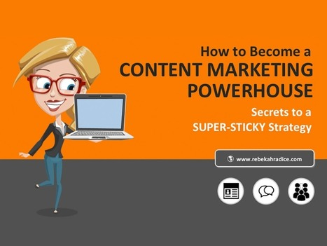 10 Steps To Become a Content Marketing Powerhouse | Digital Brand Marketing | Scoop.it