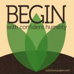 Humility and Leadership:  Can We Teach Leaders to Be Humble? | Mindfulness & The Mindful Leader | Scoop.it