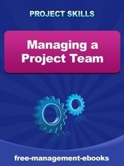 Managing a Project Team - Free eBook in PDF Format | Thriving or Dying in the Project Age | Scoop.it