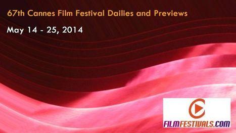 Trailer Cannes 2014 | Filmfestivals.com | Cannes Film Festival | Scoop.it