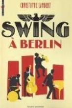 Swing à Berlin - Christophe Lambert | Littérature jeunesse | Scoop.it