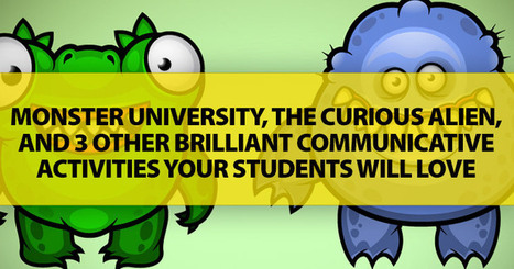 Monster University, The Curious Alien, And 3 Other Brilliant Communicative Activities Your Students Will Love | Multilingues | Scoop.it