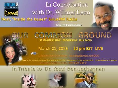 Tribute to Dr. Yosef Ben-Jochannan ll  Dr. Wilmer Leon of Sirius/XM Radi ll LIV | OUR COMMON GROUND with Janice Graham  ☥ Coming Up | Scoop.it