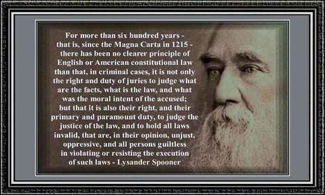 Bobby's Paradigm: A Lysander Spooner Quote About Juries | Individual Freedom | Scoop.it
