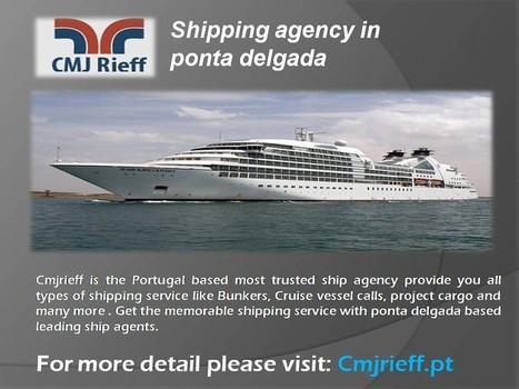 Shipping agency in Ponta Delgada | shipping agency | Scoop.it