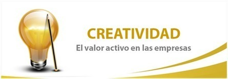 Creatividad: El valor activo en las empresas | EmployerMarketing | Scoop.it