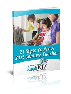 [Webinar] 21 Signs You're A 21st Century Teacher – SimpleK12 | 21st Century Skills - What's It Mean? | Scoop.it